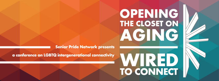 Opening the Door on Aging: Wired to Connect ... a conference on intergenerational LGBTQ connectiveness